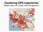 clustering gps trajectories mobile users taxi routes fleet management