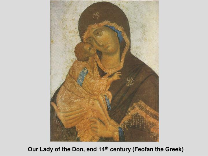 Our Lady of the Don, end 14