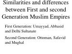 similarities and differences between first and second generation muslim empires