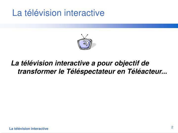 La t l vision interactive