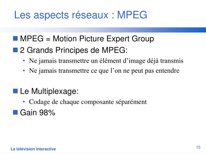 Les aspects réseaux : MPEG