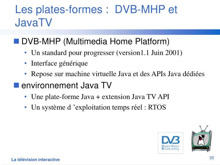 Les plates-formes :  DVB-MHP et JavaTV