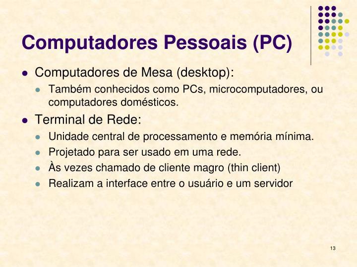 Computadores Pessoais (PC)