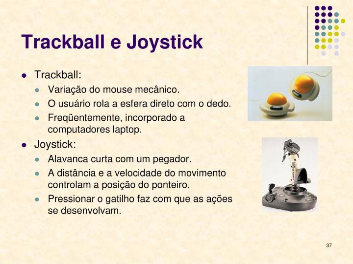Trackball e Joystick