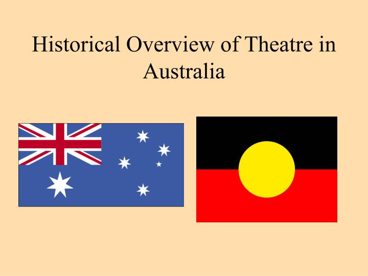 Historical overview of theatre in australia