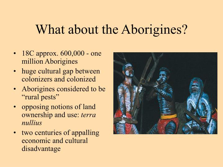 What about the Aborigines?