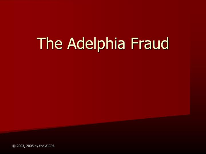 adelpia communications accounting scandal Adelphia communications accounting scandal description in spring of 2002 adelphia communications reported $2 3 billion in off- balance sheet liabilities the owner john rigas and his two sons timothy and michael are.