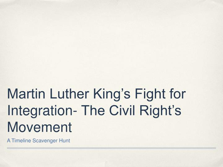 Martin luther king s fight for integration the civil right s movement