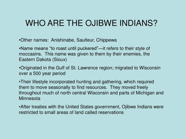 WHO ARE THE OJIBWE INDIANS?