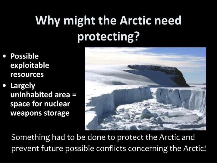 Why might the arctic need protecting