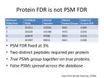 protein fdr is not psm fdr