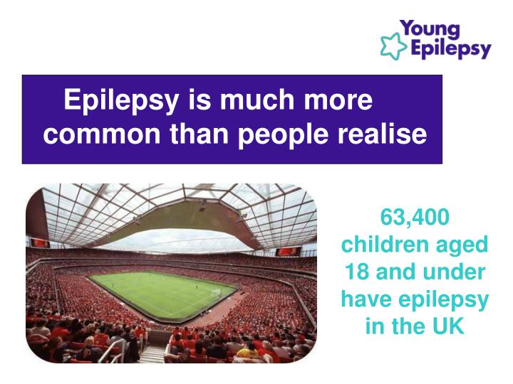 Epilepsy is much more     common than people realise