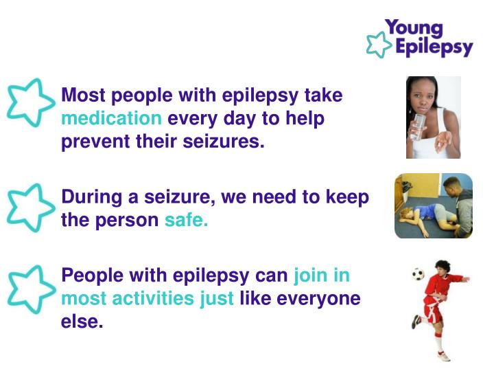Most people with epilepsy take
