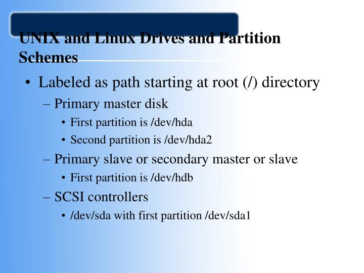 UNIX and Linux Drives and Partition Schemes