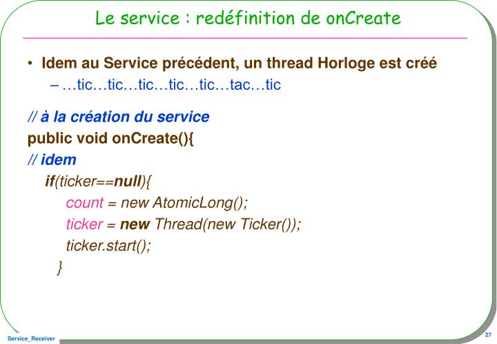 Le service : redéfinition de onCreate