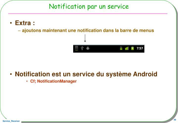 Notification par un service