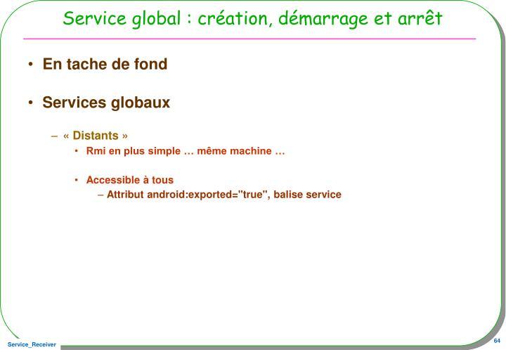 Service global : création, démarrage et arrêt