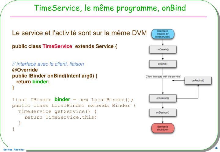 TimeService, le même programme, onBind