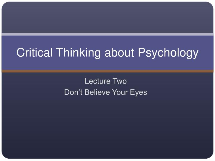 hum/111 week 9 critical thinking powerpoint presentation This free critical thinking powerpoint diagram is inspired by the pearson's red critical thinking model free critical path method powerpoint template is a simple presentation design template that you can download to make presentations with cpm.