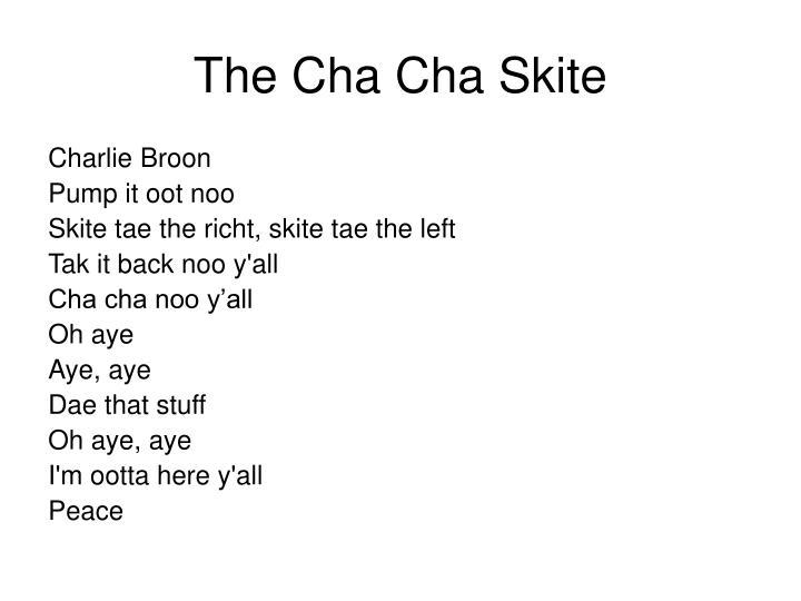 The Cha Cha Skite