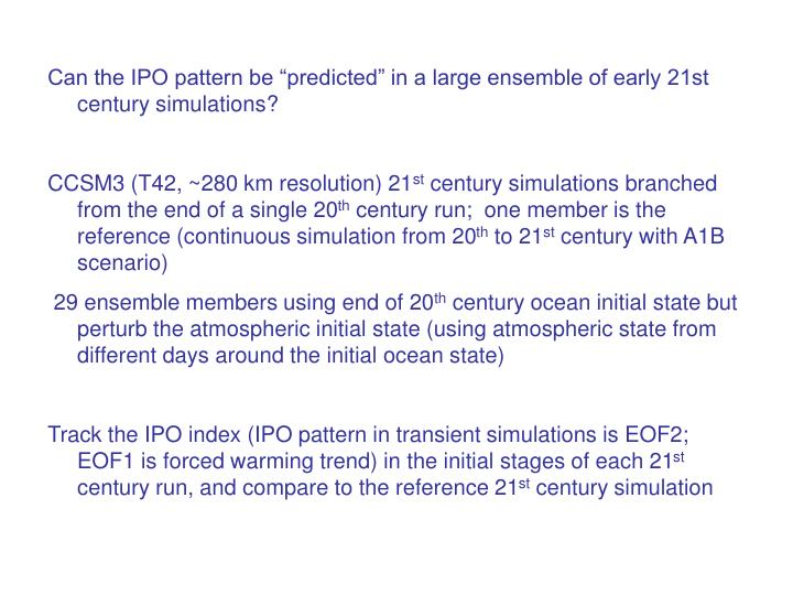 """Can the IPO pattern be """"predicted"""" in a large ensemble of early 21st century simulations?"""