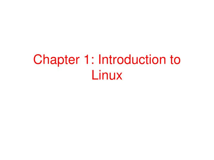 chapter 1 introduction to linux n.