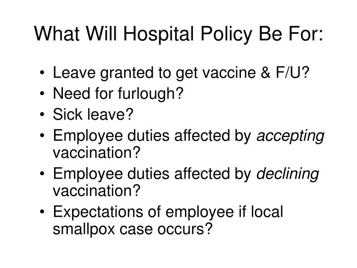 What Will Hospital Policy Be For: