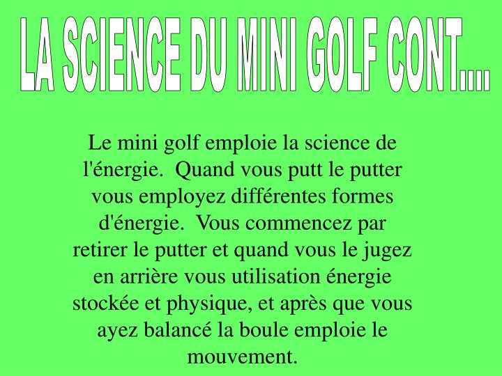 LA SCIENCE DU MINI GOLF CONT....