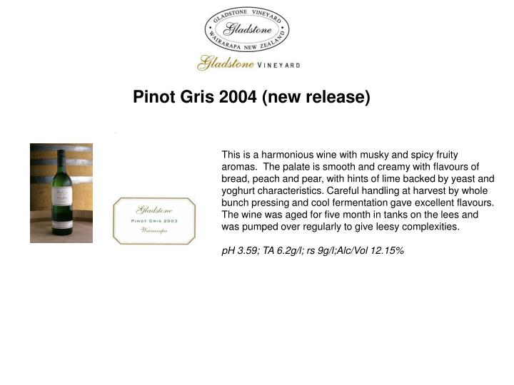 Pinot Gris 2004 (new release)