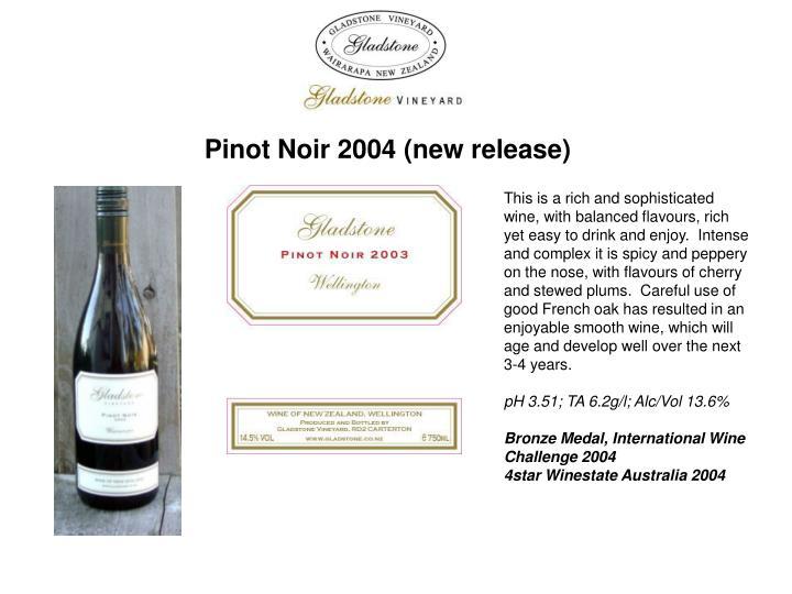 Pinot Noir 2004 (new release)