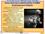 sony now has a whole family of aibo entertainment robots