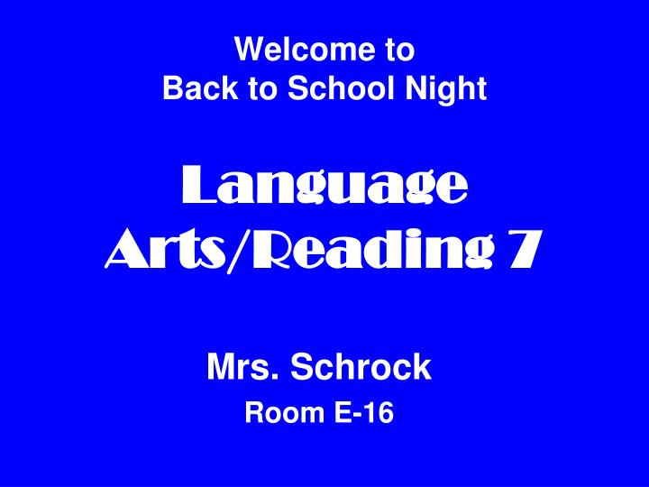 Welcome to back to school night language arts reading 7