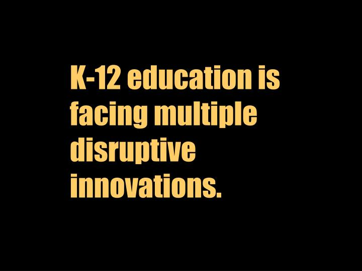K-12 education is