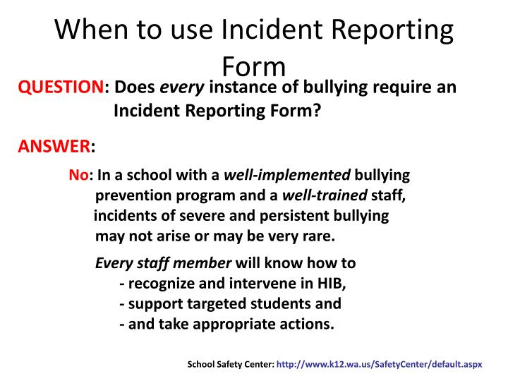 When to use Incident Reporting Form