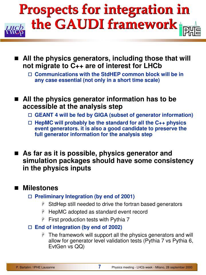 Prospects for integration in the GAUDI framework