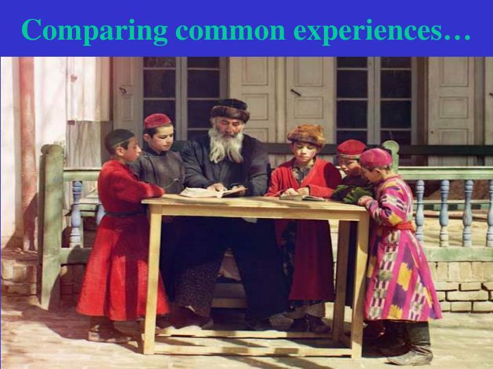 Comparing common experiences…