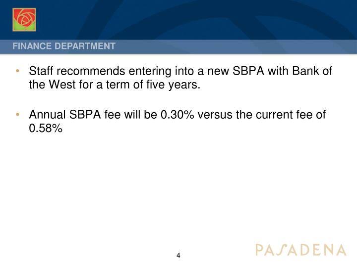 Staff recommends entering into a new SBPA with Bank of the West for a term of five years.