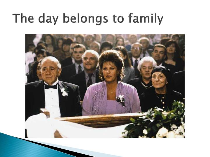 The day belongs to family