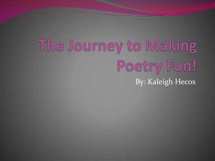 the journey to making poetry fun n.