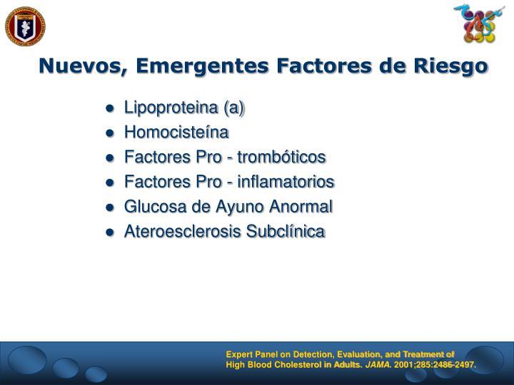 Nuevos, Emergentes Factores de Riesgo