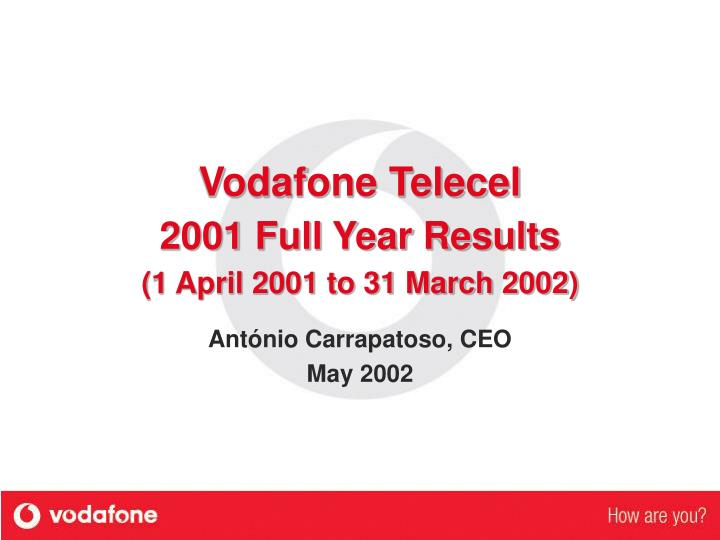 vodafone telecel 2001 full year results 1 april 2001 to 31 march 2002 n.