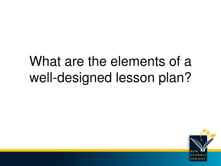 What are the elements of a well designed lesson plan