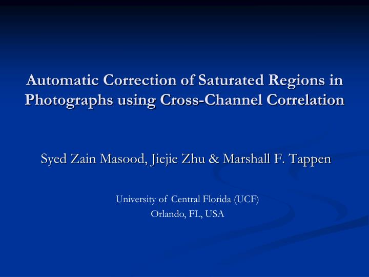 automatic correction of saturated regions in photographs using cross channel correlation n.