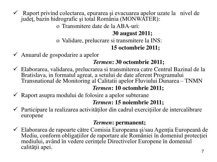 Raport privind colectarea, epurarea şi evacuarea apelor uzate la   nivel de judeţ, bazin hidrografic şi total România (MONWATER):