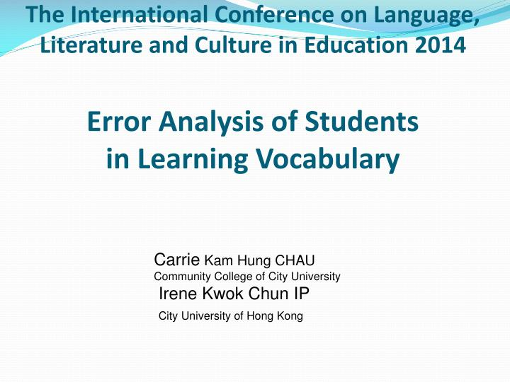 The International Conference on Language, Literature and Culture in Education 2014