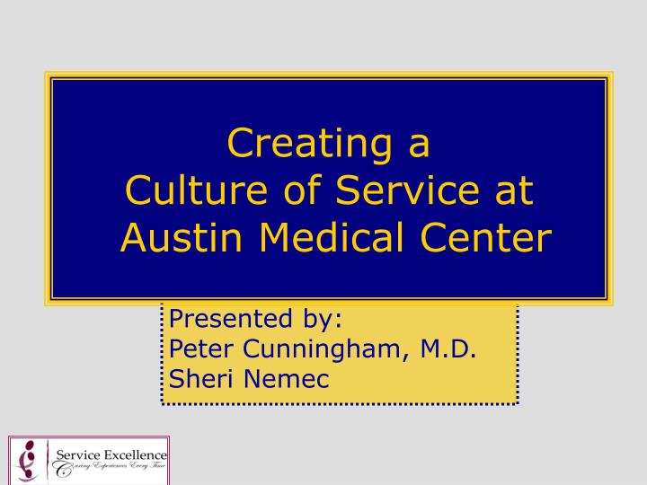 creating a culture of service at austin medical center n.