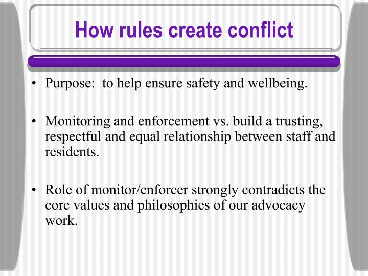 How rules create conflict