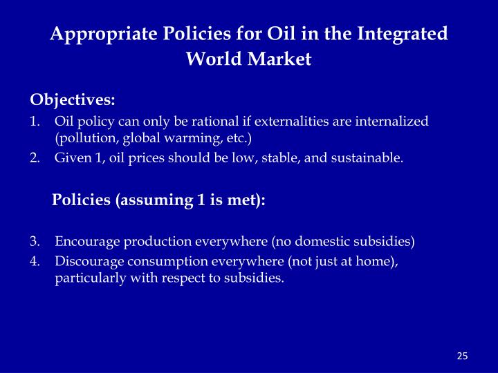 Appropriate Policies for Oil in the Integrated World Market