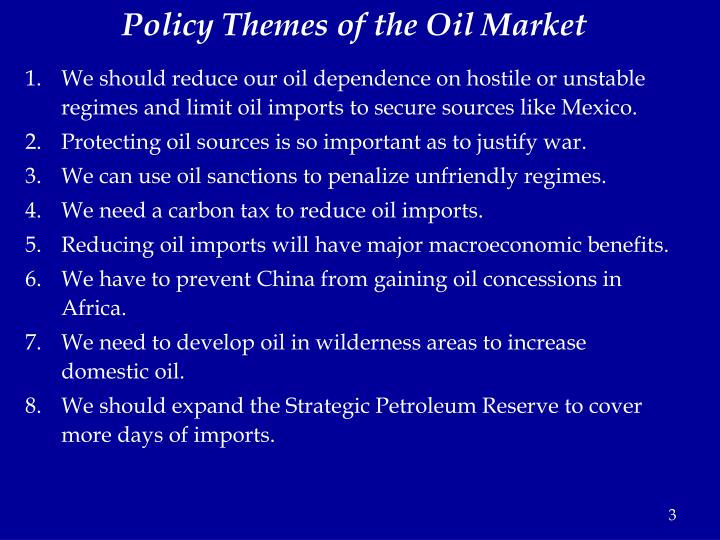 Policy themes of the oil market
