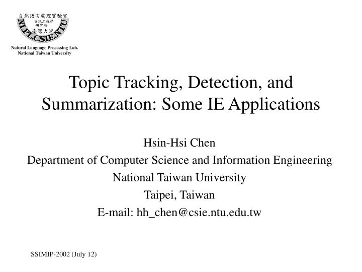 topic tracking detection and summarization some ie applications n.